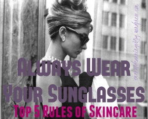 Always Wear Your Sunglasses